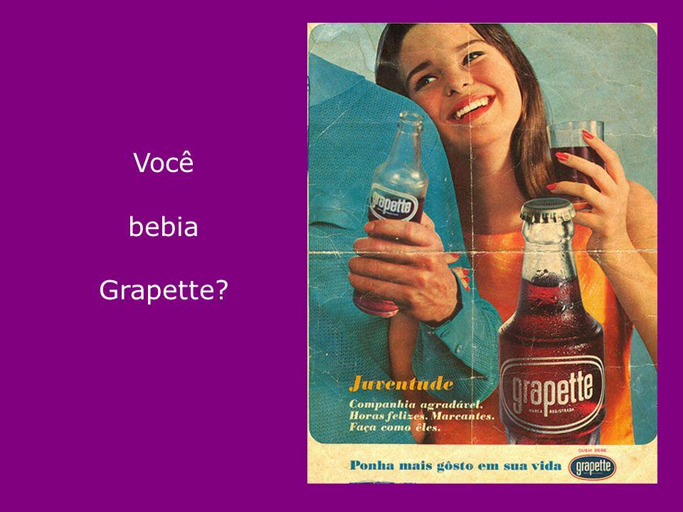 Você bebia Grapette