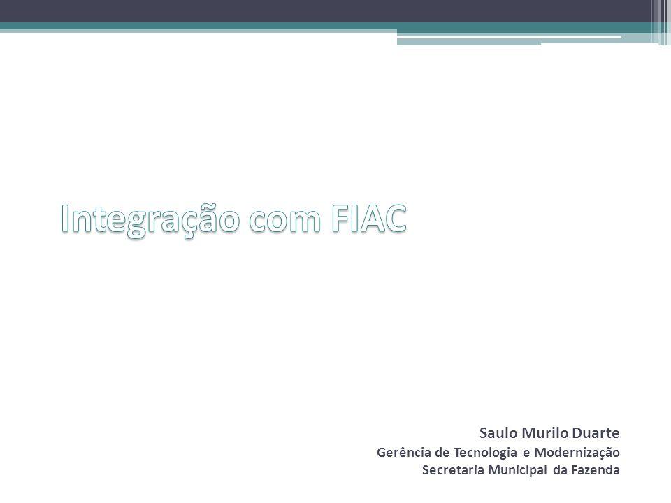 Integração com FIAC Saulo Murilo Duarte