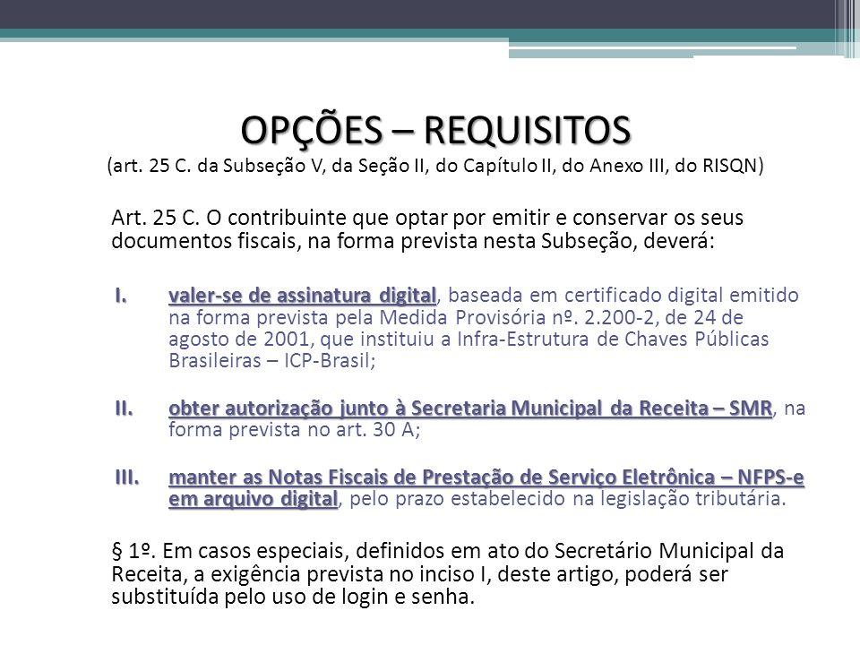 OPÇÕES – REQUISITOS (art. 25 C. da Subseção V, da Seção II, do Capítulo II, do Anexo III, do RISQN)