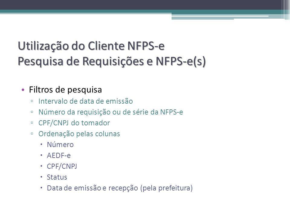 Utilização do Cliente NFPS-e Pesquisa de Requisições e NFPS-e(s)