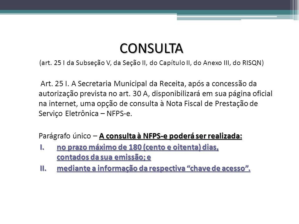 CONSULTA Parágrafo único – A consulta à NFPS-e poderá ser realizada: