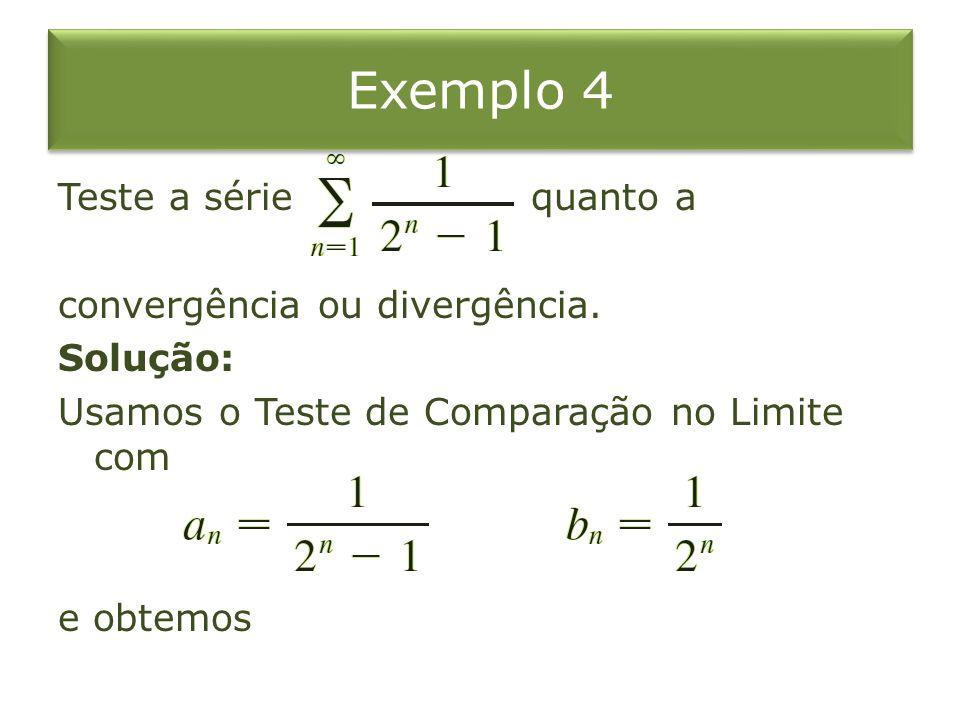 Exemplo 4 Teste a série quanto a convergência ou divergência.