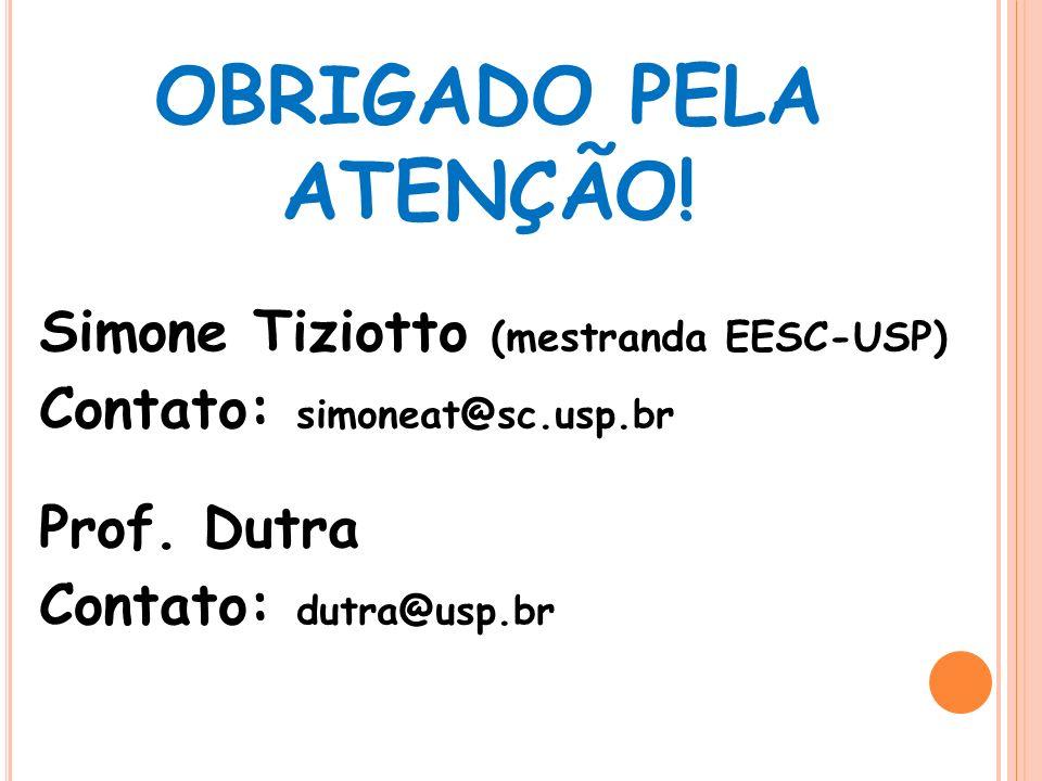 OBRIGADO PELA ATENÇÃO! Simone Tiziotto (mestranda EESC-USP)