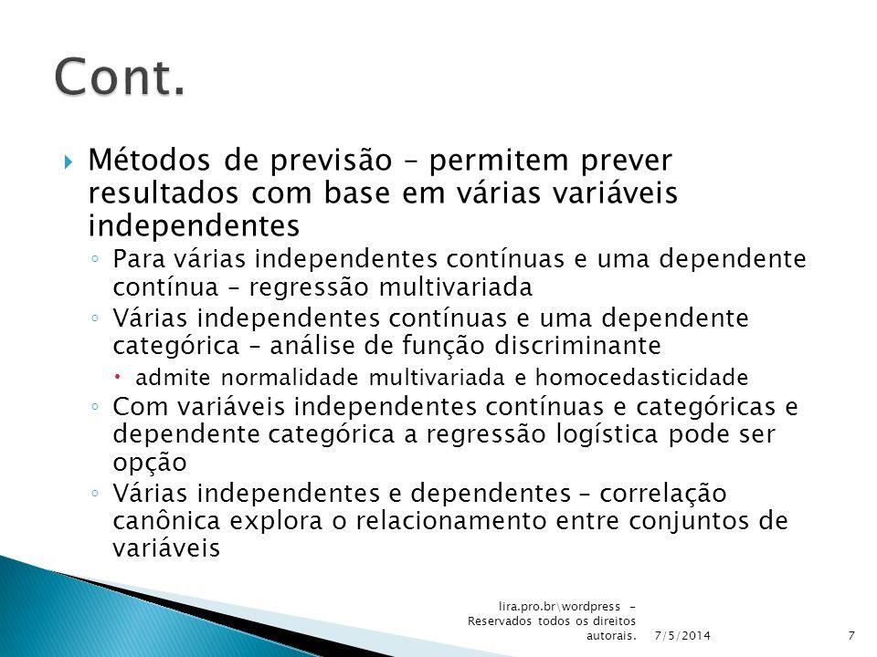 Cont. Métodos de previsão – permitem prever resultados com base em várias variáveis independentes.