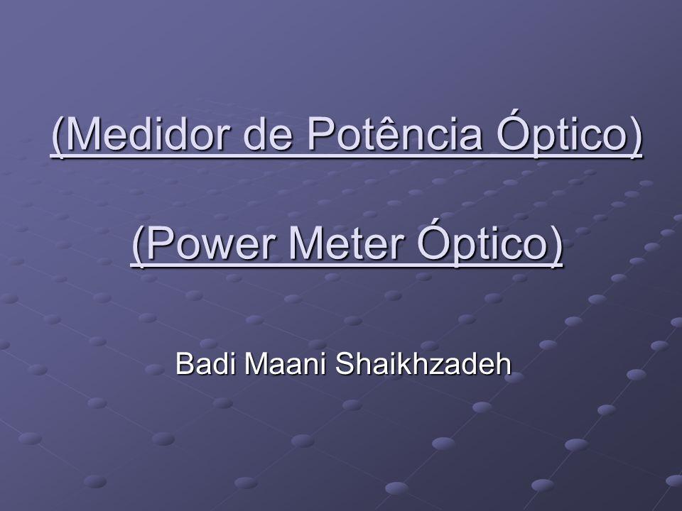 (Medidor de Potência Óptico) (Power Meter Óptico)