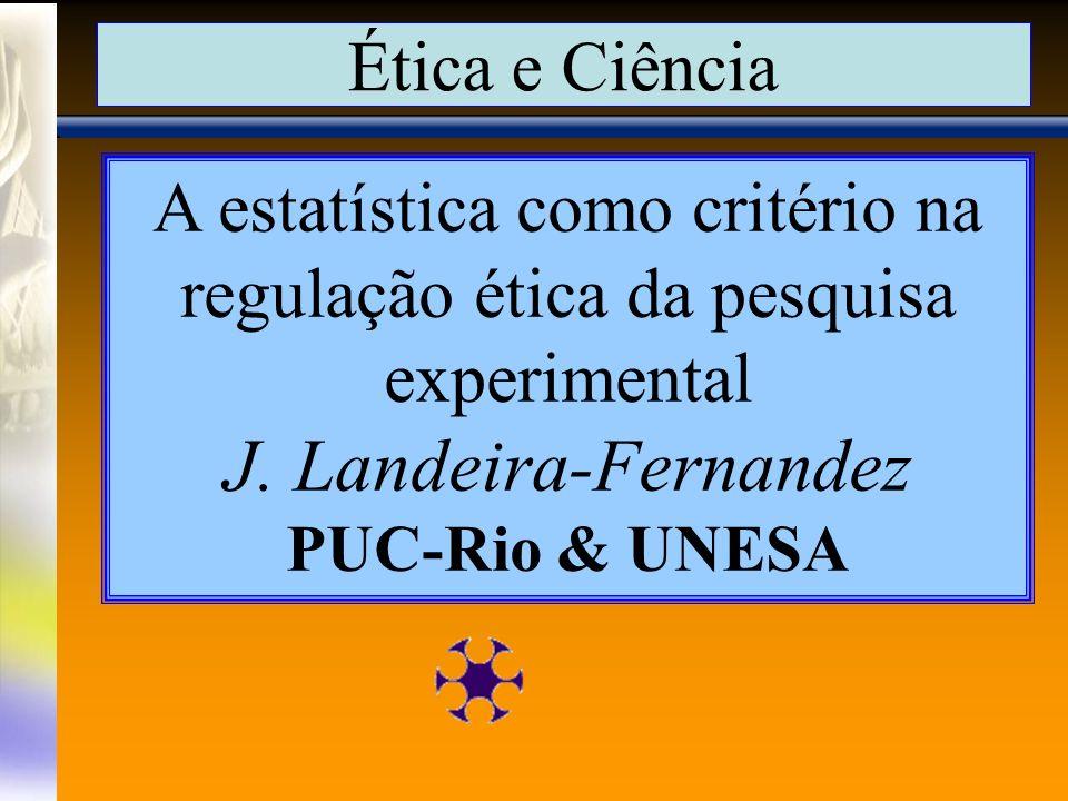 J. Landeira-Fernandez Ética e Ciência