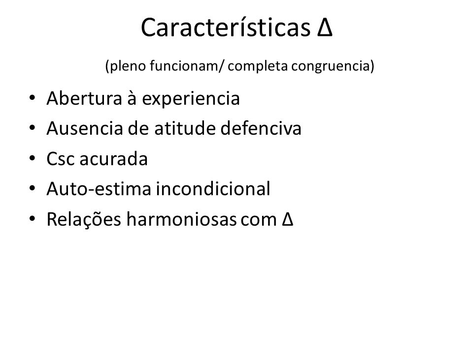 Características Δ (pleno funcionam/ completa congruencia)