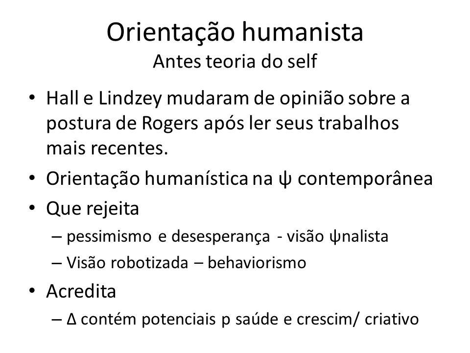 Orientação humanista Antes teoria do self