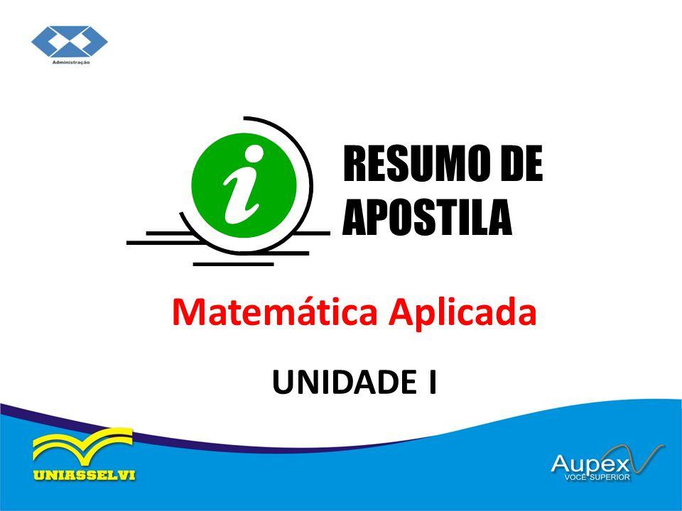 RESUMO DE APOSTILA Matemática Aplicada UNIDADE I