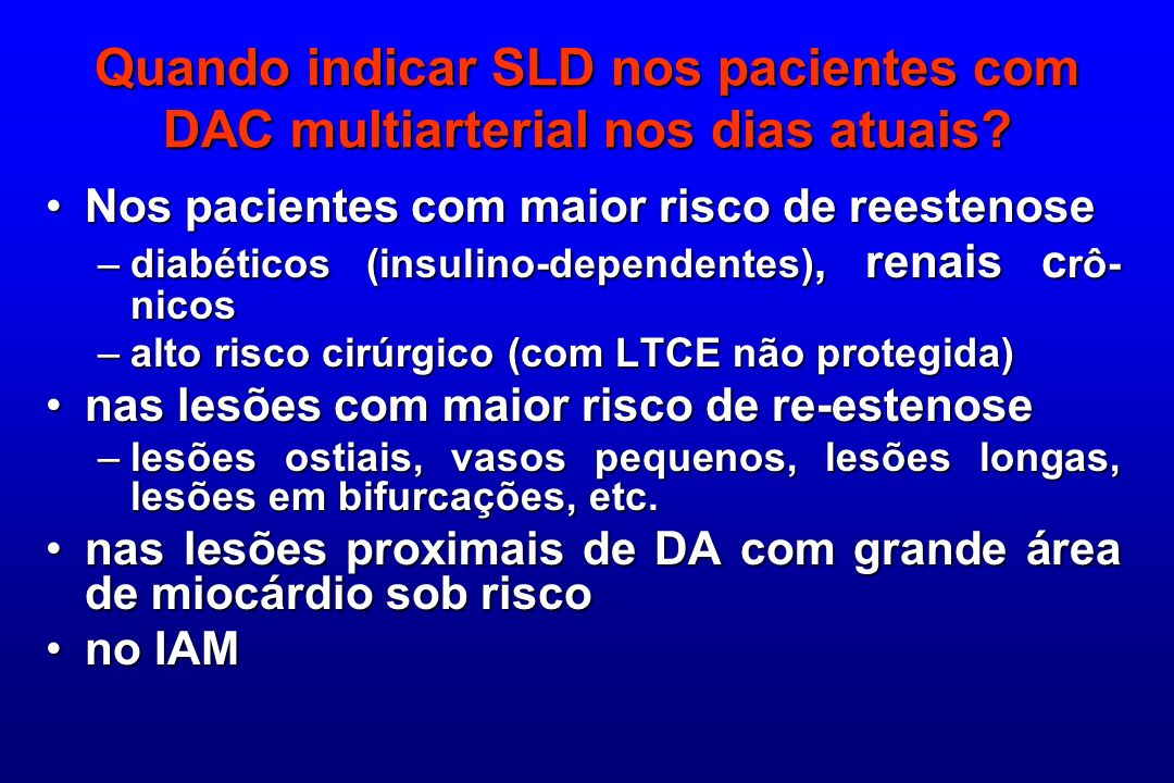 Quando indicar SLD nos pacientes com DAC multiarterial nos dias atuais