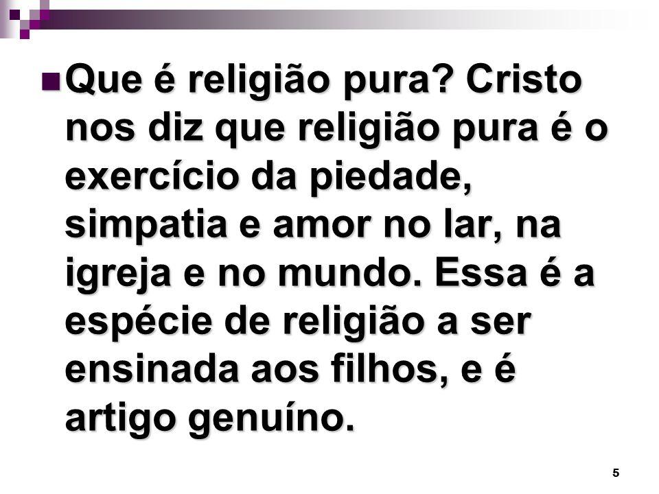 Que é religião pura.