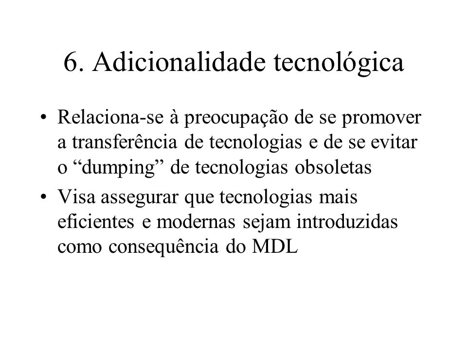 6. Adicionalidade tecnológica