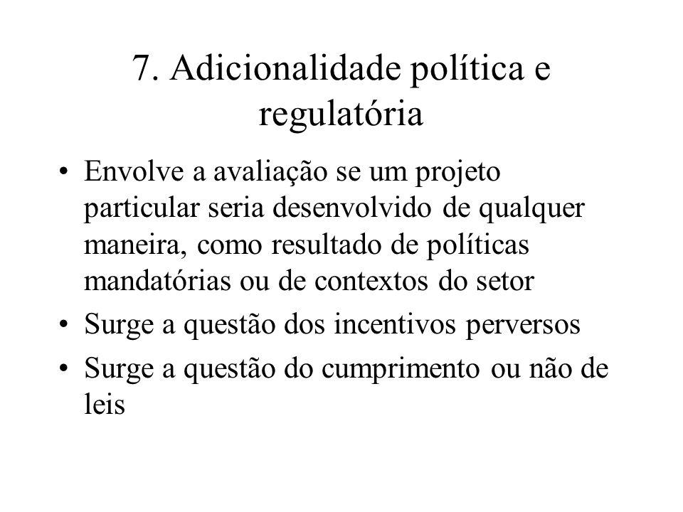7. Adicionalidade política e regulatória