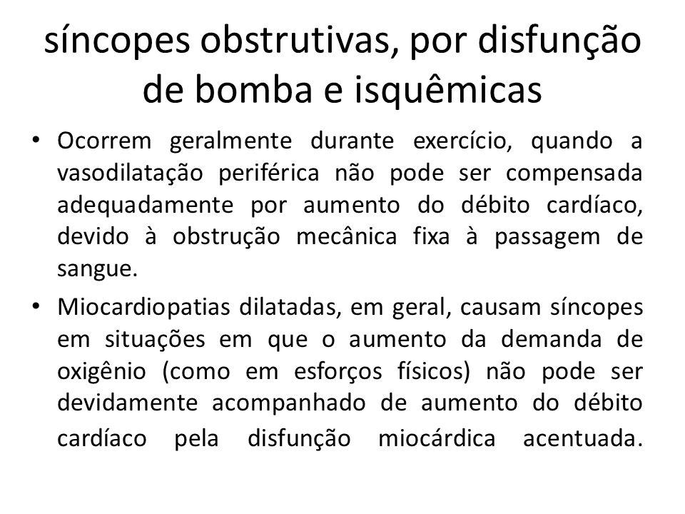 síncopes obstrutivas, por disfunção de bomba e isquêmicas