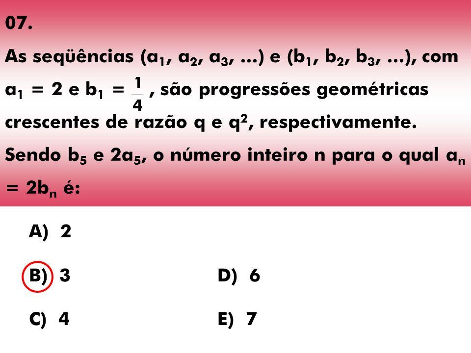07. As seqüências (a1, a2, a3,. ) e (b1, b2, b3,