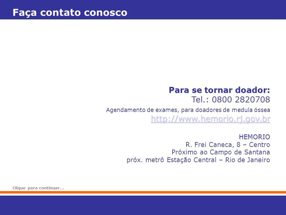 Faça contato conosco Para se tornar doador: Tel.: 0800 2820708