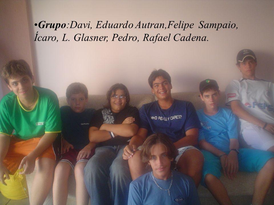 Grupo:Davi, Eduardo Autran,Felipe. Sampaio, Ícaro, L