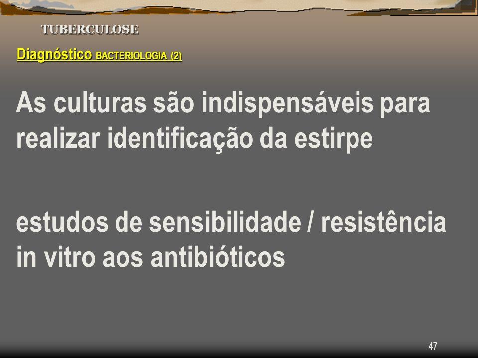 As culturas são indispensáveis para realizar identificação da estirpe