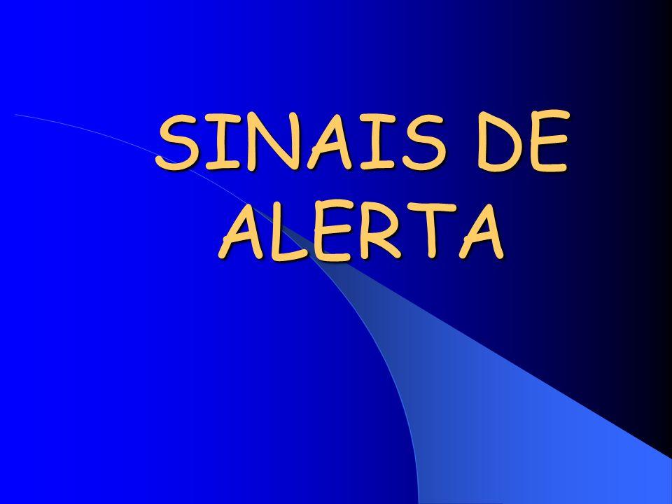 SINAIS DE ALERTA