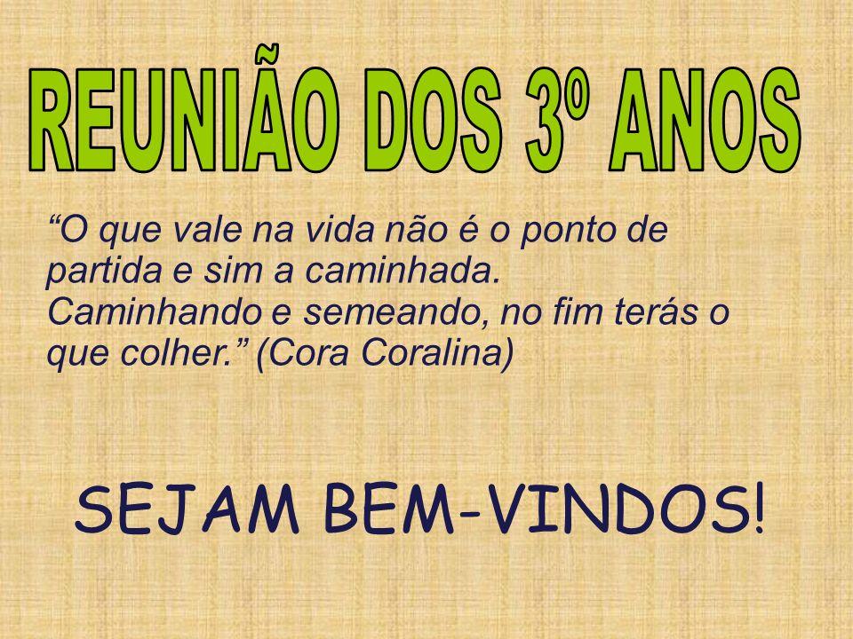 SEJAM BEM-VINDOS! REUNIÃO DOS 3º ANOS