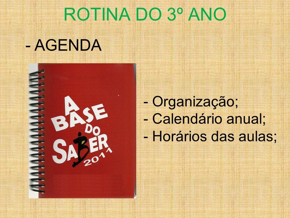 ROTINA DO 3º ANO AGENDA Organização; Calendário anual;