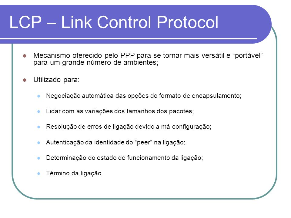 LCP – Link Control Protocol