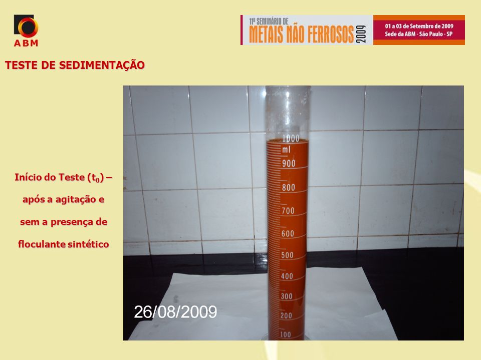 TESTE DE SEDIMENTAÇÃO Início do Teste (t0) – após a agitação e sem a presença de floculante sintético.