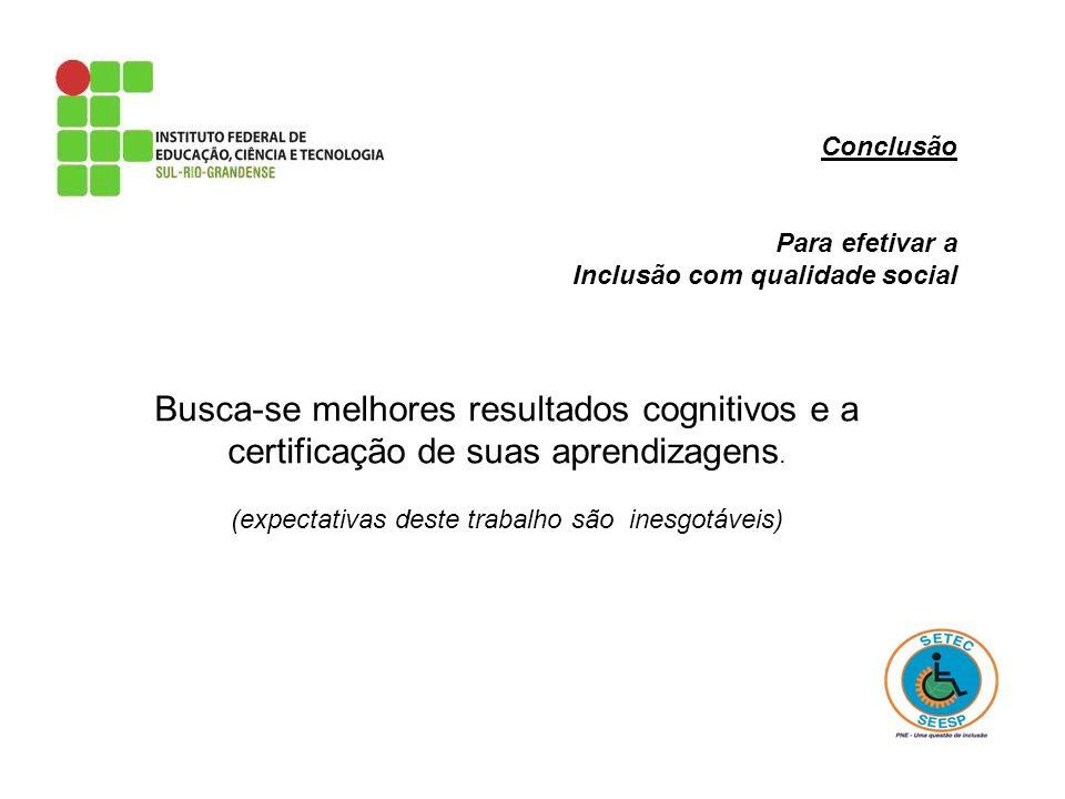 Busca-se melhores resultados cognitivos e a