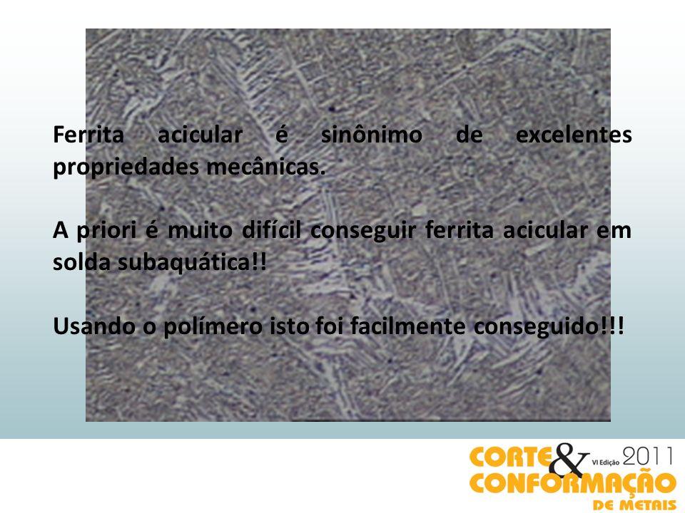 Ferrita acicular é sinônimo de excelentes propriedades mecânicas.