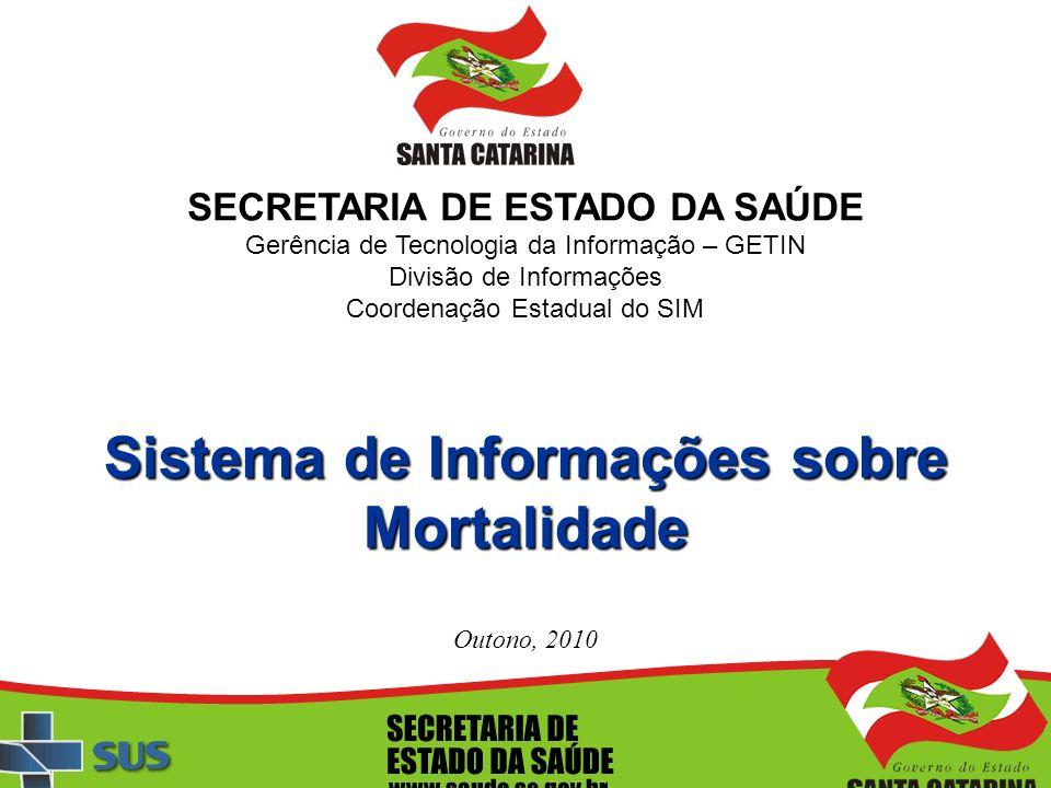 SECRETARIA DE ESTADO DA SAÚDE Sistema de Informações sobre Mortalidade
