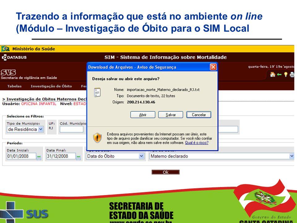 Trazendo a informação que está no ambiente on line (Módulo – Investigação de Óbito para o SIM Local