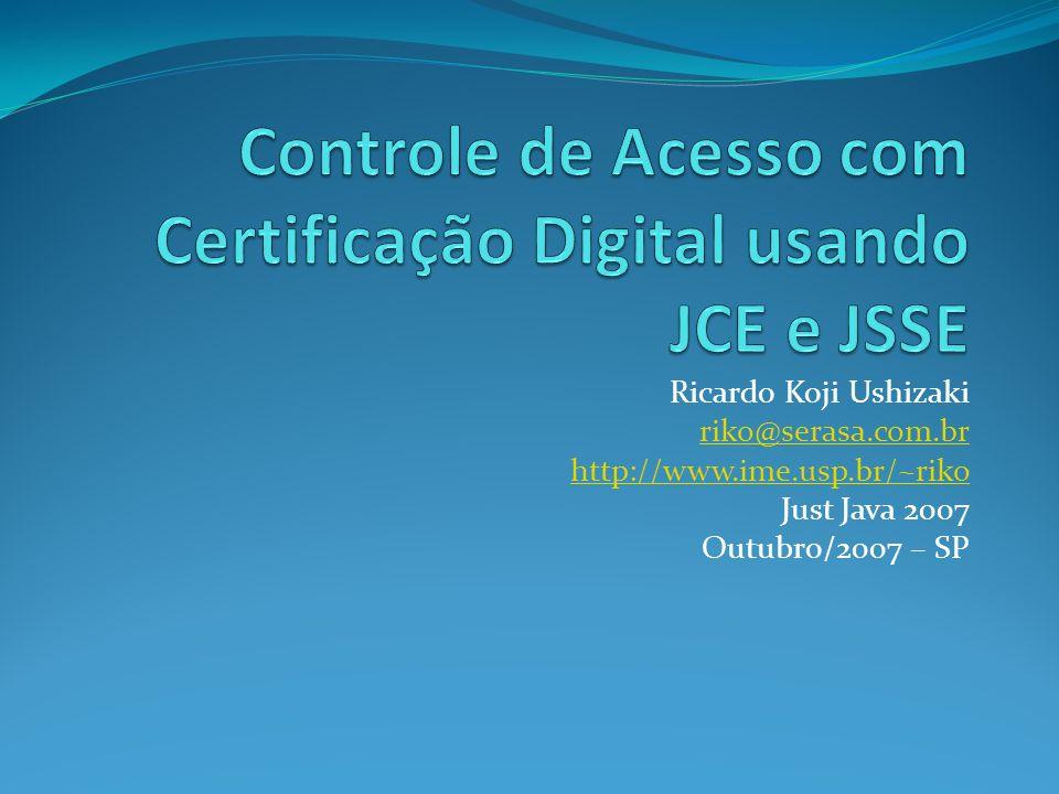 Controle de Acesso com Certificação Digital usando JCE e JSSE