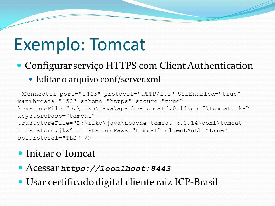 Exemplo: Tomcat Configurar serviço HTTPS com Client Authentication