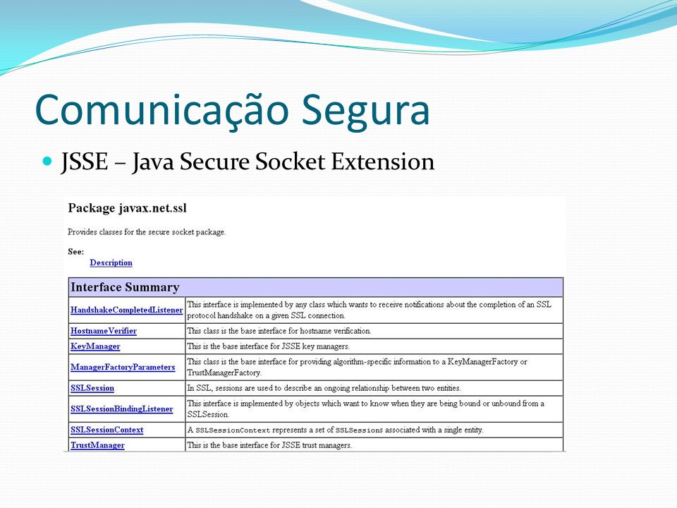Comunicação Segura JSSE – Java Secure Socket Extension