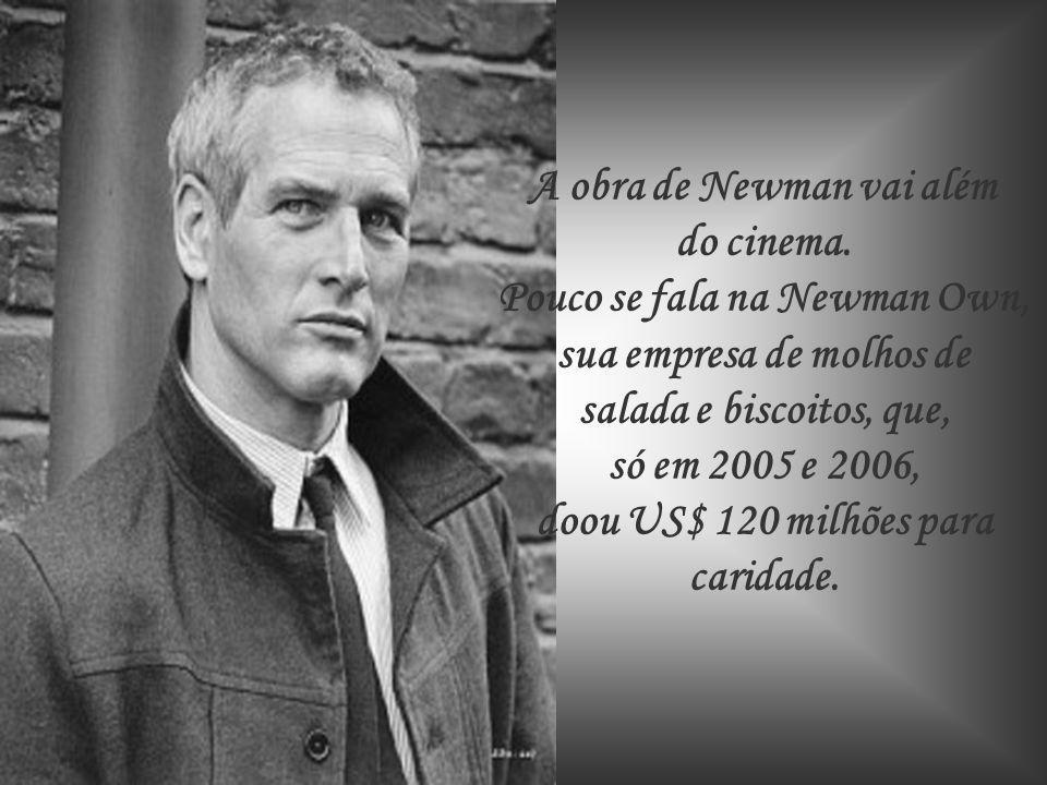 A obra de Newman vai além do cinema. Pouco se fala na Newman Own,