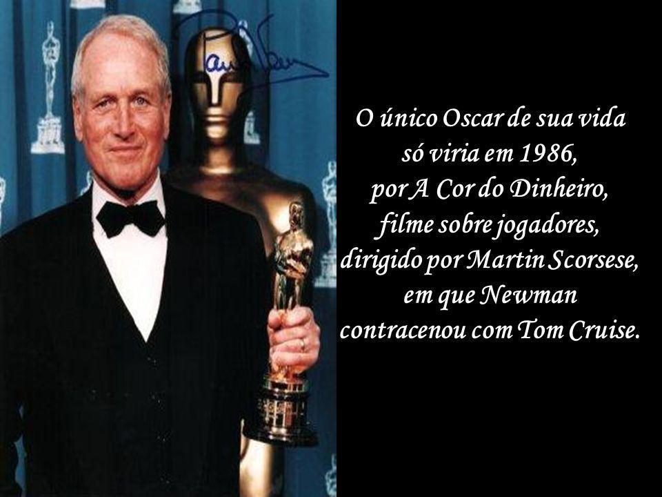 O único Oscar de sua vida só viria em 1986, por A Cor do Dinheiro,