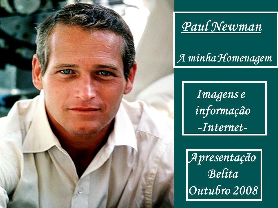 Paul Newman Imagens e informação -Internet- Apresentação Belita