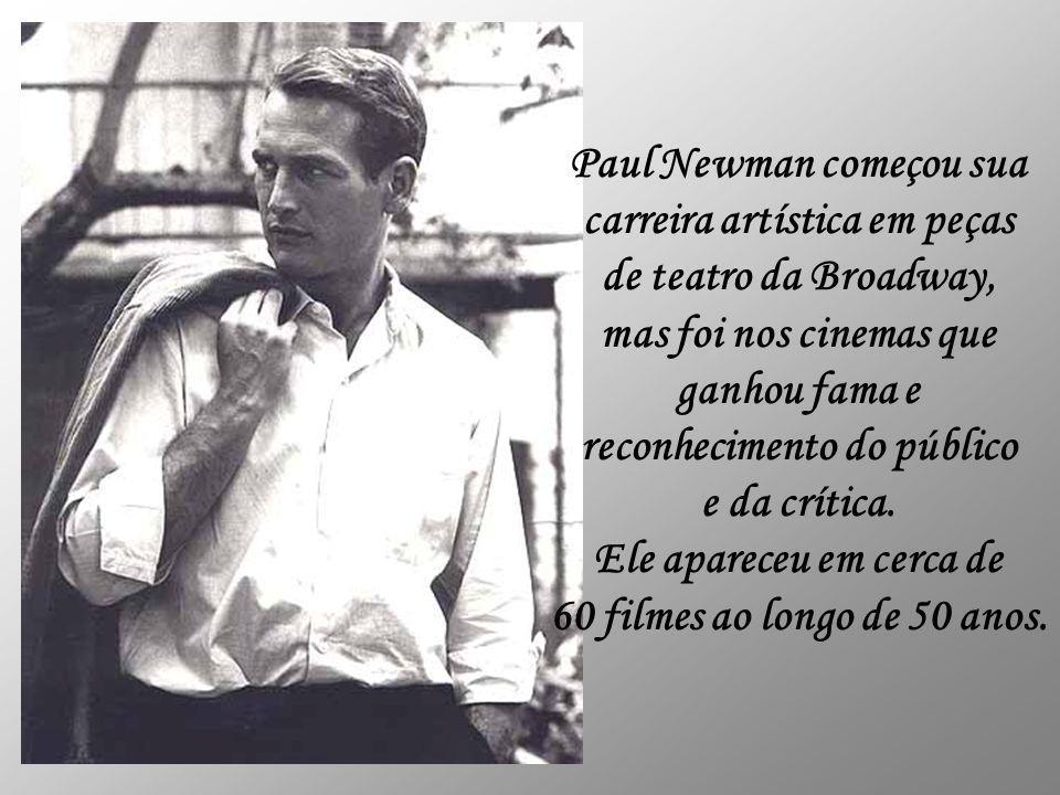 Paul Newman começou sua carreira artística em peças
