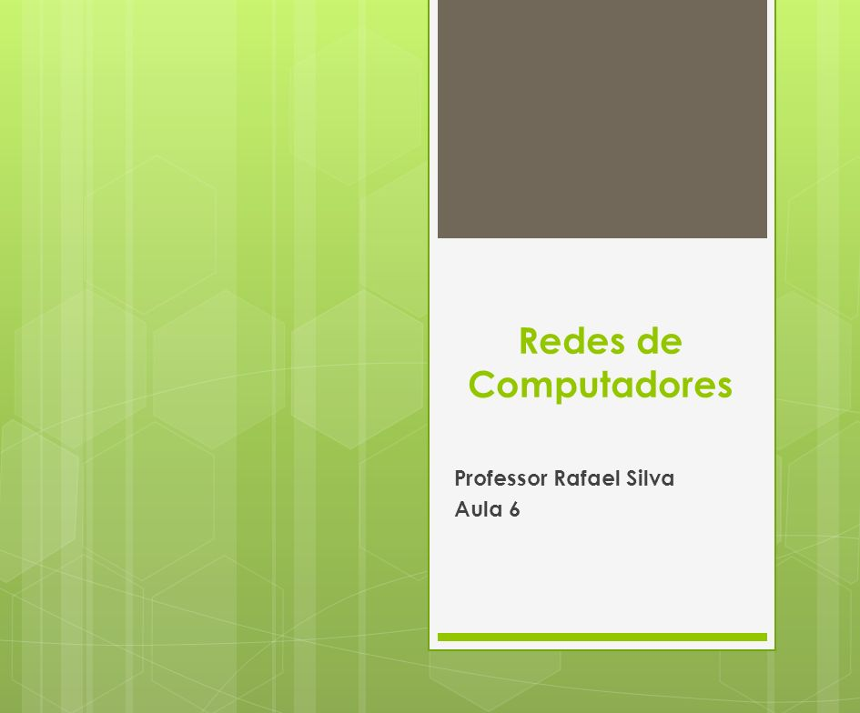Professor Rafael Silva Aula 6