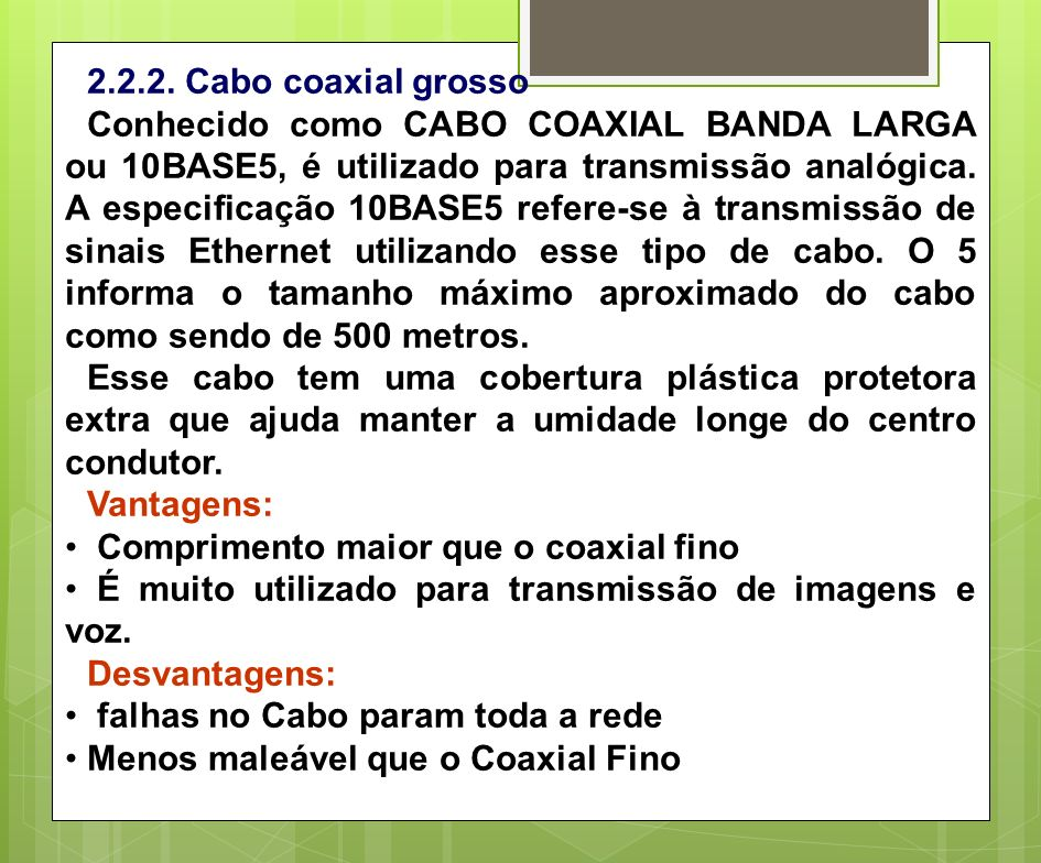 2.2.2. Cabo coaxial grosso