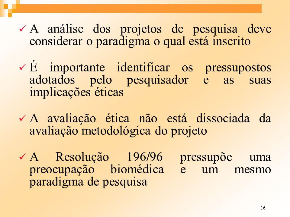 30/03/2017 A análise dos projetos de pesquisa deve considerar o paradigma o qual está inscrito.