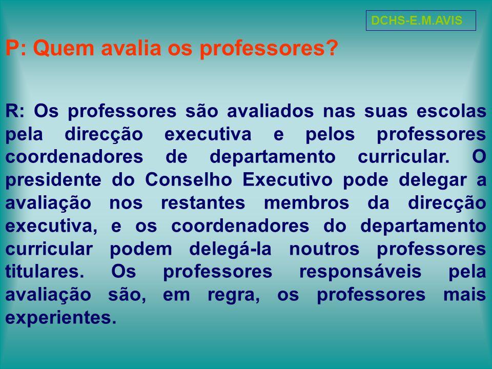 P: Quem avalia os professores