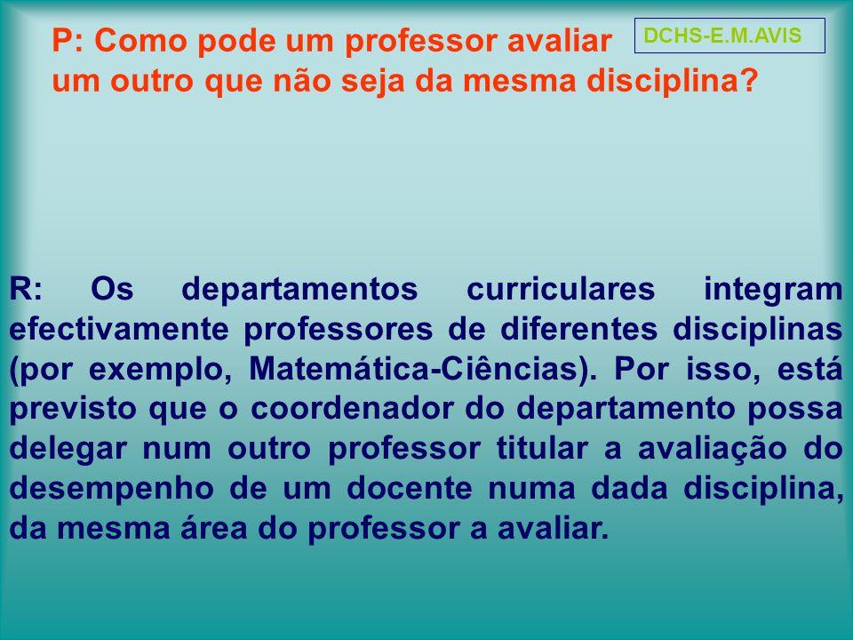 DCHS-E.M.AVIS P: Como pode um professor avaliar um outro que não seja da mesma disciplina