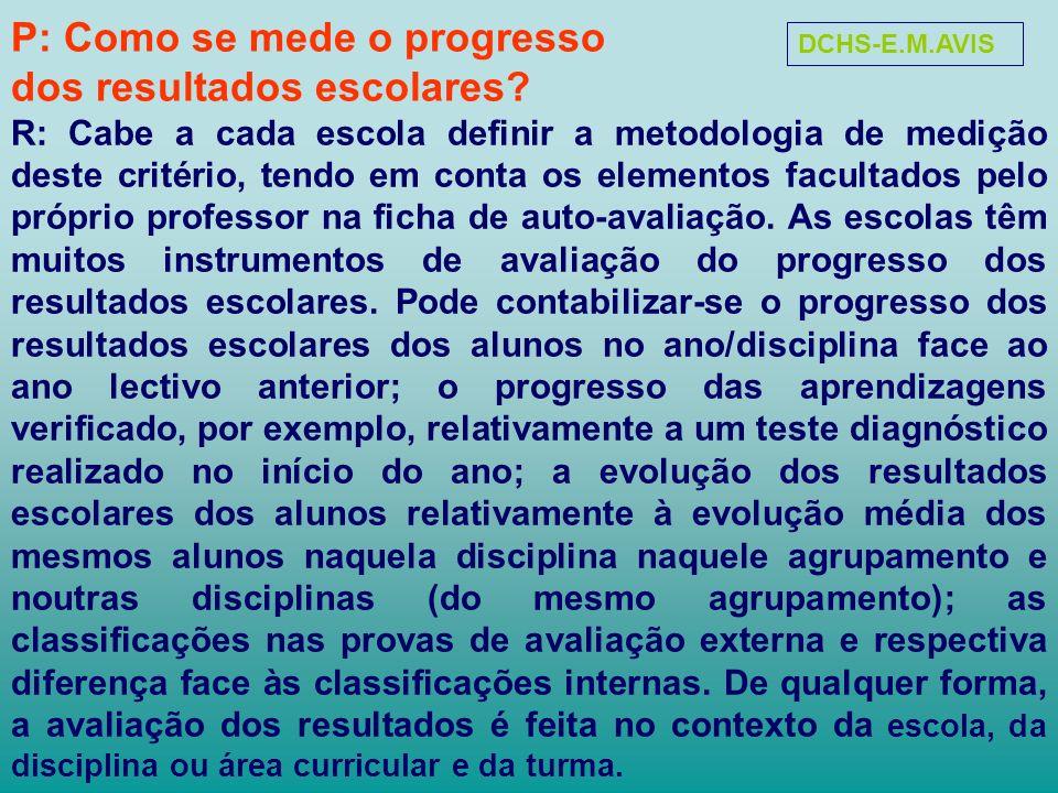 P: Como se mede o progresso dos resultados escolares