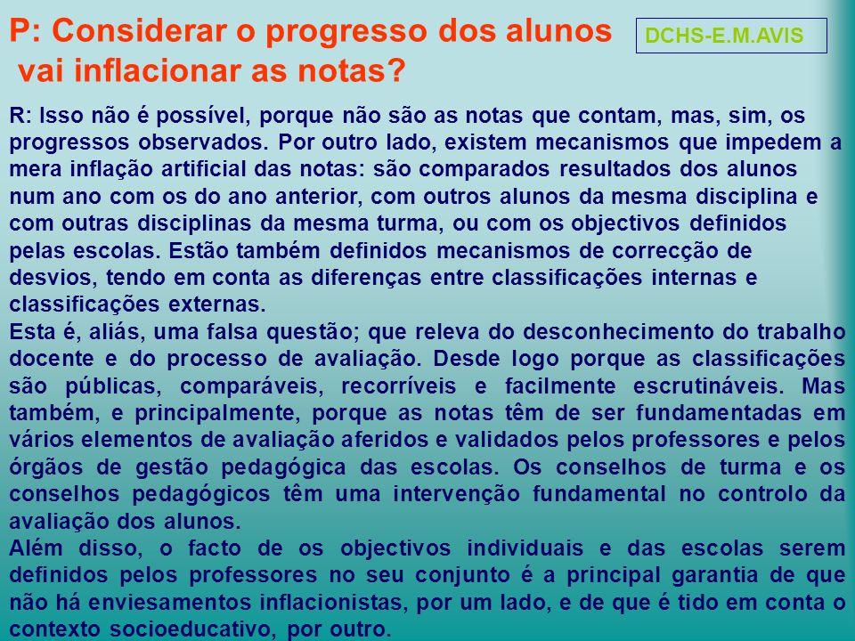 P: Considerar o progresso dos alunos vai inflacionar as notas