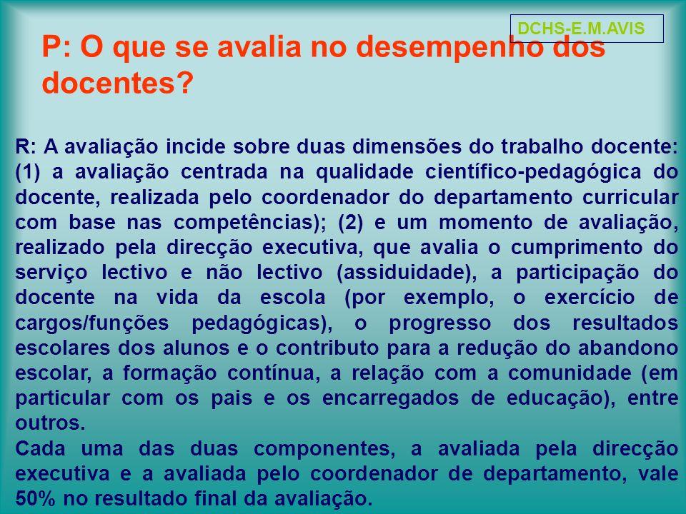 P: O que se avalia no desempenho dos docentes