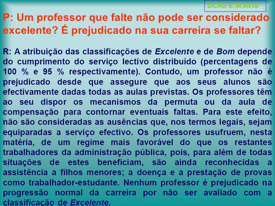 P: Um professor que falte não pode ser considerado excelente