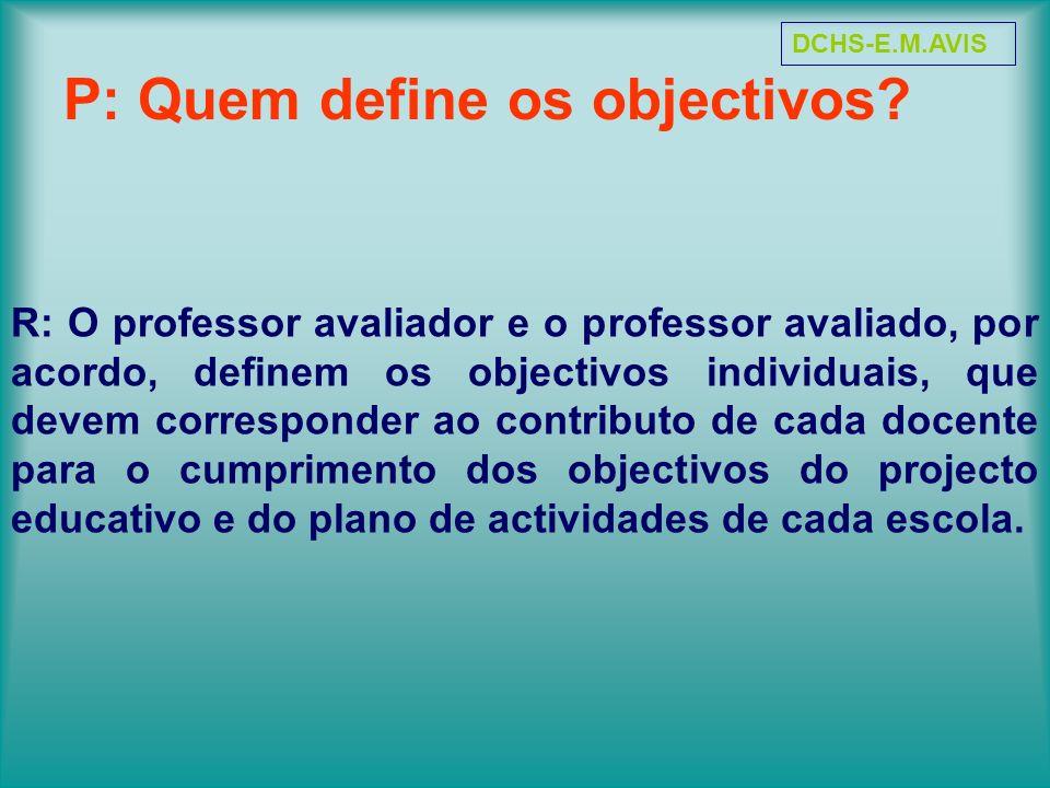 P: Quem define os objectivos