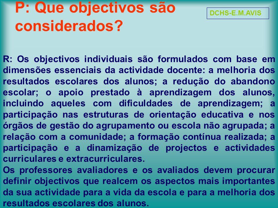P: Que objectivos são considerados