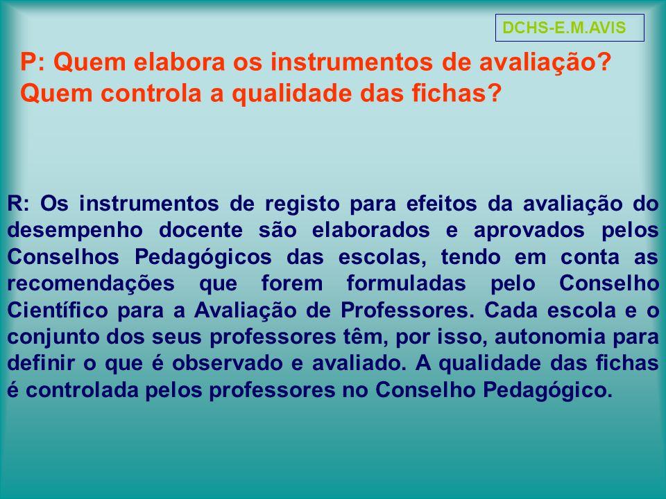 DCHS-E.M.AVIS P: Quem elabora os instrumentos de avaliação Quem controla a qualidade das fichas